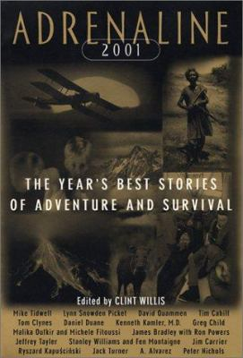 Adrenaline 2001 : the year's best stories of adventure and survival