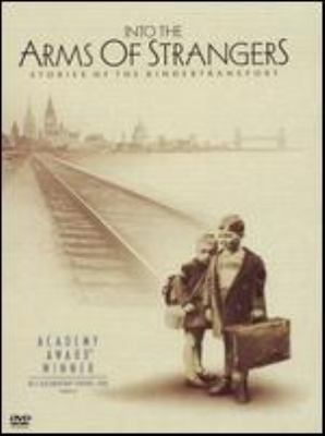 Into the arms of strangers stories of the Kindertransport