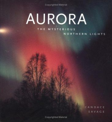 Aurora : the mysterious northern lights