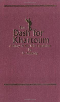 The dash for Khartoum : a tale of the Nile expedition