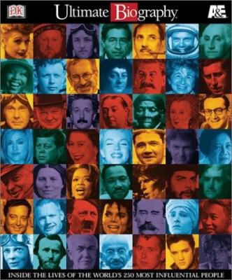 Ultimate biography : inside the lives of the world's 250 most influential people.