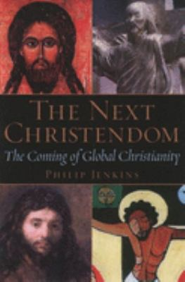 The next Christendom : the coming of global Christianity / Philip Jenkins.