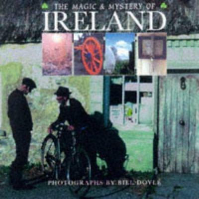 The magic & mystery of Ireland