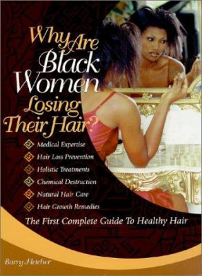 Why are black women losing their hair? : the first complete guide to healthy hair