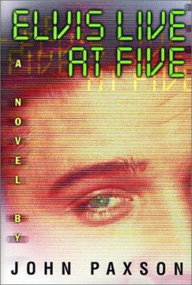 Elvis live at five : a novel