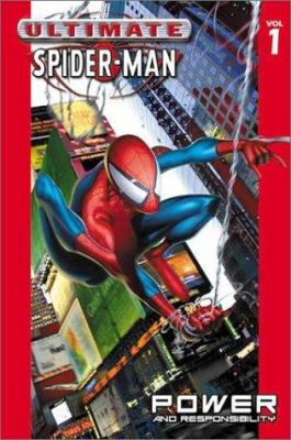 Ultimate Spider-Man. [Vol. 1], Power & responsibility / story, Bill Jemas & Brian Michael Bendis ; script, Brian Michael Bendis ; pencils, Mark Bagley ; inks, Art Thibert & Dan Panosian.