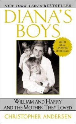 Diana's boys : William and Harry and the mother they loved