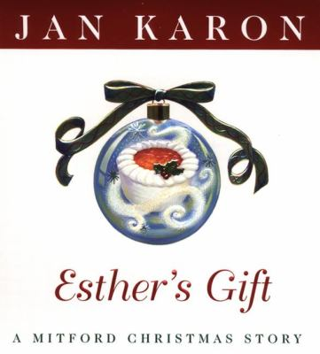 Esther's gift : a Mitford Christmas story / Jan Karon ; illustrations by Donna Kae Nelson.