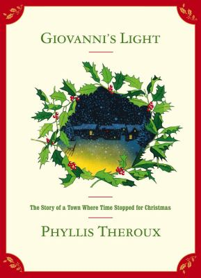 Giovanni's light : a Christmas fable / by Phyllis Theroux.