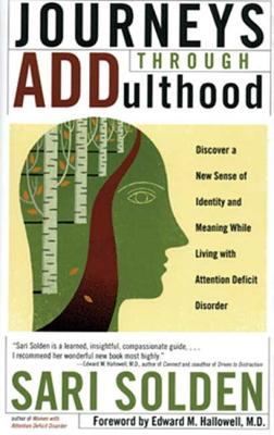 Journeys through ADDulthood : discover a new sense of identity and meaning while living with Attention Deficit Disorder