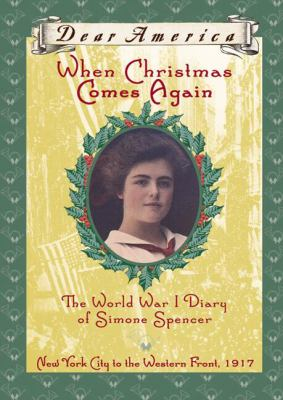When Christmas comes again : the World War I diary of Simone Spencer