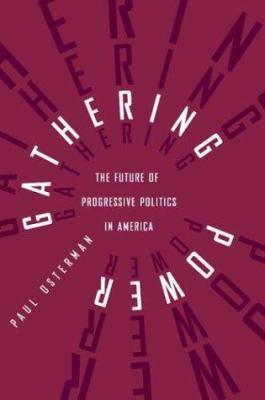 Gathering power : the future of progressive politics in America