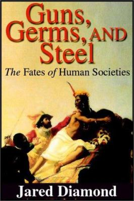 Guns, germs, & steel [the fates of human societies]
