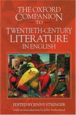 The Oxford companion to twentieth-century literature in English / edited by Jenny Stringer ; with an introduction by John Sutherland.