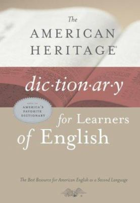 The American Heritage dictionary for learners of English.