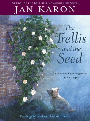 The trellis and the seed  : a book of encouragement for all ages