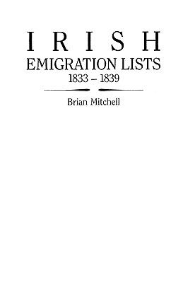 Irish emigration lists, 1833-1839 : lists of emigrants extracted from the Ordnance Survey memoirs for Counties Londonderry and Antrim