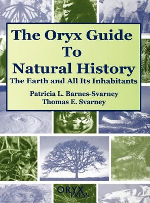 The oryx guide to natural history : the earth and all its inhabitants