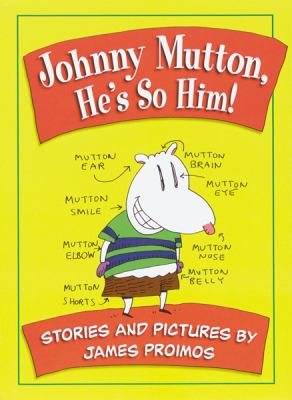 Johnny Mutton, he's so him! : stories and pictures