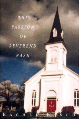 The passion of Reverend Nash / Rachel Basch.