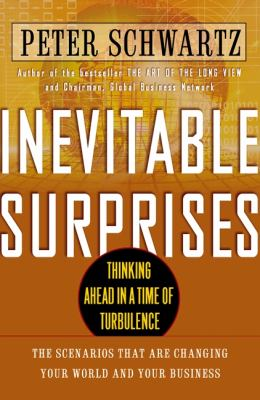 Inevitable surprises : thinking ahead in a time of turbulence