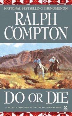 Do or die : a Ralph Compton novel