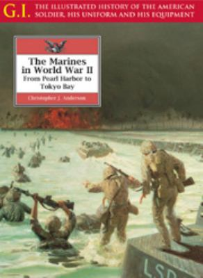 The Marines in World War II : from Pearl Harbor to Tokyo Bay