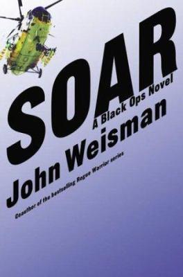 Soar : a Black Ops novel