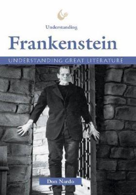 Understanding Frankenstein / Don Nardo.