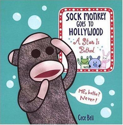 Sock Monkey goes to Hollywood : a star is bathed