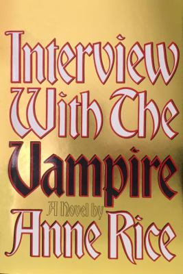 Interview with the vampire : the first book in the vampire chronicles