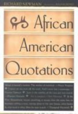 African American quotations / [compiled by] Richard Newman ; foreword by Julian Bond.