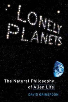 Lonely planets : the natural philosophy of alien life / David Grinspoon.