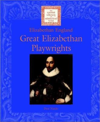 Great Elizabethan playwrights / by Don Nardo.