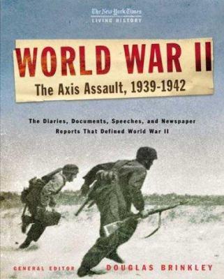 World War II : the Axis assault, 1939-1942