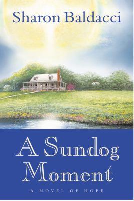 A sundog moment : a novel of hope