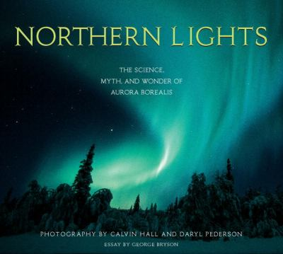 Northern lights : the science, myth, and wonder of aurora borealis