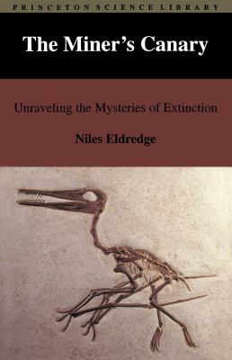 The miner's canary : unraveling the mysteries of extinction