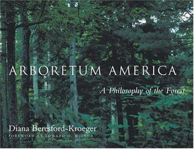 Arboretum America : a philosophy of the forest