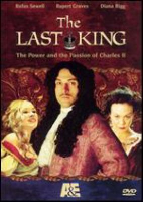 The last king the power and the passion of Charles II