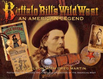Buffalo Bill's Wild West : an American legend