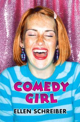Comedy Girl / Ellen Schreiber.