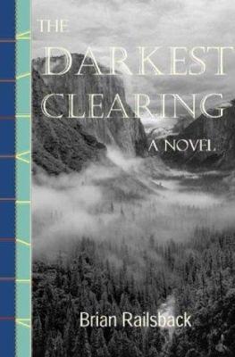 The darkest clearing : a novel