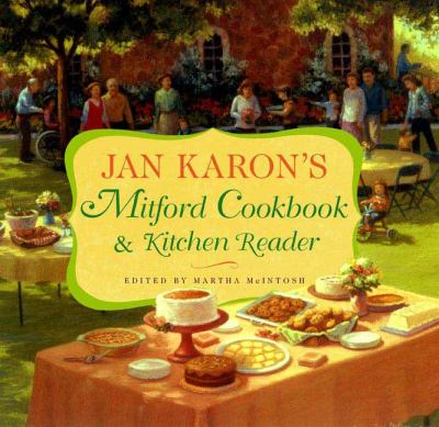 Jan Karon's Mitford cookbook & kitchen reader / edited by Martha McIntosh.