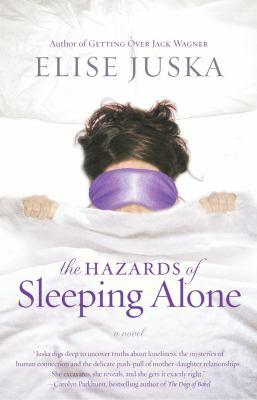 The hazards of sleeping alone : a novel