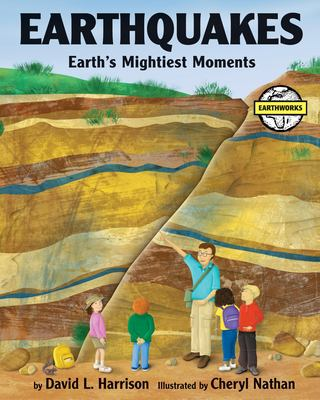 Earthquakes : earths mightiest moments