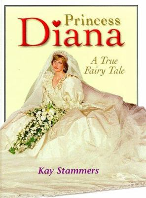 Princess Diana : a true fairy tale