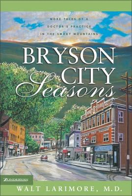 Bryson City seasons : more tales of a doctor's practice in the Smoky Mountains