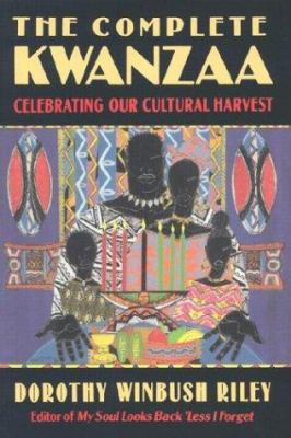 The complete Kwanzaa : celebrating our cultural harvest