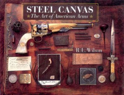 Steel canvas : the art of American arms
